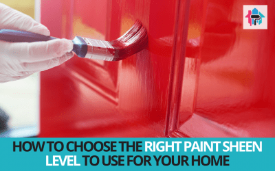 How to Choose the Right Paint Sheen Level to Use for Your Home