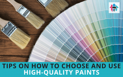 Tips on How to Choose and Use High-Quality Paints